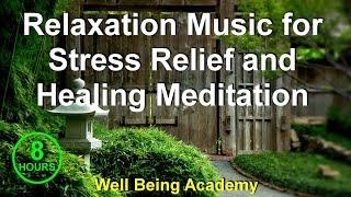8 Hours - Relaxation Music For Stress Relief And Healing Meditation