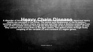 Medical Vocabulary: What Does Heavy Chain Disease Mean שרשרת כבדה