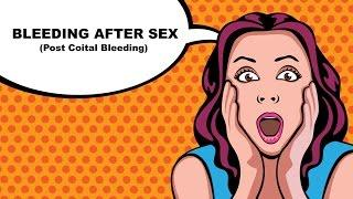 Bleeding After Sex (Post Coital Bleeding) דימום לאחר מגע מיני